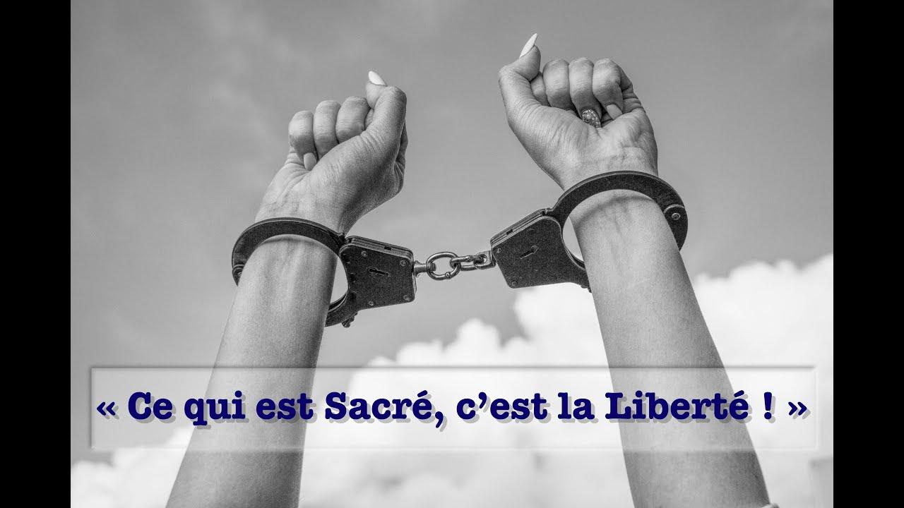 Ce qui est Sacré, c'est la Liberté!