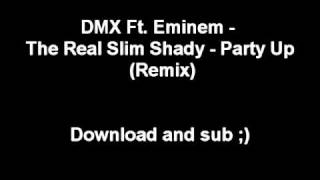 DMX Ft. Eminem - The Real Slim Shady - Party Up (Remix) - Rare remix -
