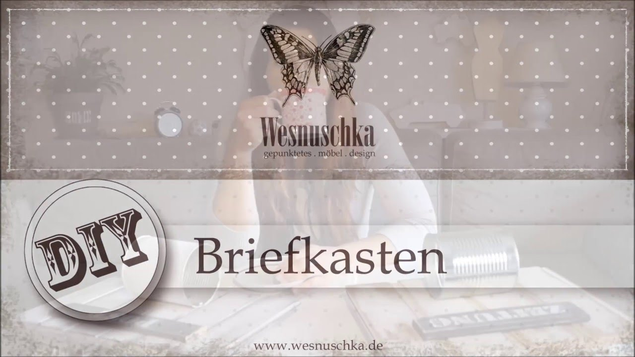 diy upcycling briefkasten im shabby chic selber machen youtube. Black Bedroom Furniture Sets. Home Design Ideas