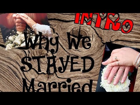 Why We Stayed Married--Intro and Why Women Talk More Than Men (Generally Speaking)