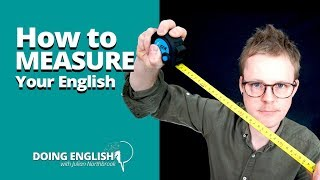 How can I measure my English proficiency?