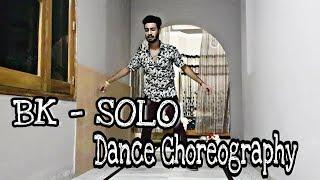 BK - Solo | Dance Choreography | Dheeraj Utreja
