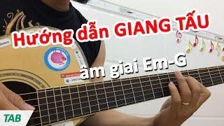 Hướng dẫn GIANG TẤU guitar tình cảm sâu lắng - học đàn guitar - học guitar solo - Hoc dan ghi ta