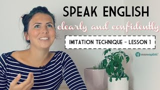 One of mmmEnglish's most viewed videos: Lesson 1 - Speak English Clearly! The Imitation Technique