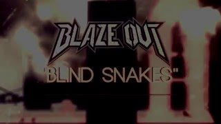 Blaze Out - Blind Snakes (Lyric Video)