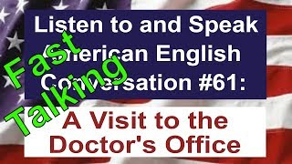 Learn to Talk Fast - Listen to and Speak American English Conversation #61