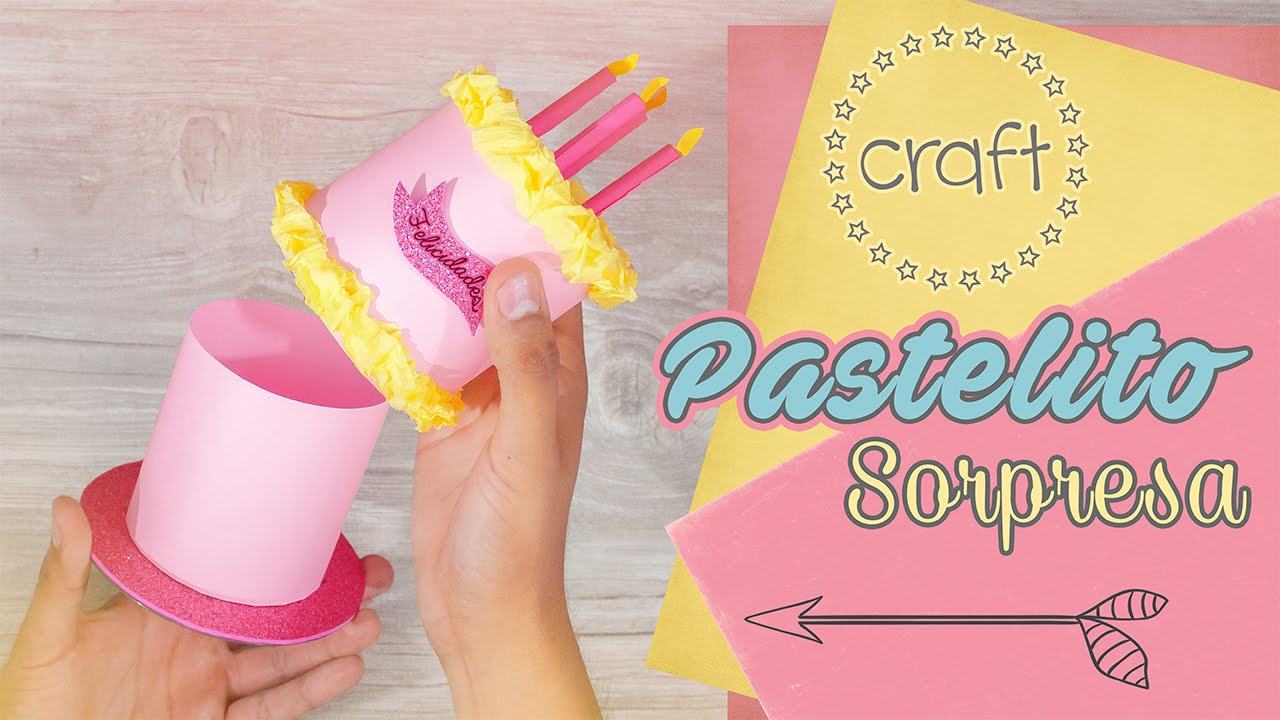 Craft pastelito sorpresa para mam youtube - Que regalar a tu madre por su cumpleanos ...
