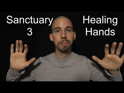 Sanctuary 3 - Healing Hands [ ASMR ]