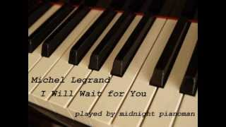 Michel Legrand - I Will Wait for You - (for piano and string orchestra)