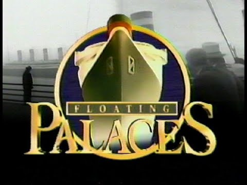 Floating Palaces Volume 1 (Ocean Liner Documentary)