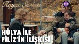 Hayat Şarkısı - Hülya ile Filiz'in İlişkisi