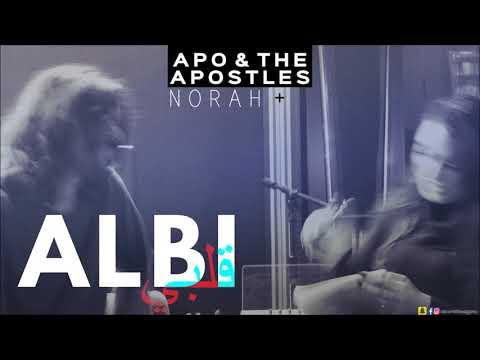Apo & the Apostles - Albi قلبي  (feat Norah)