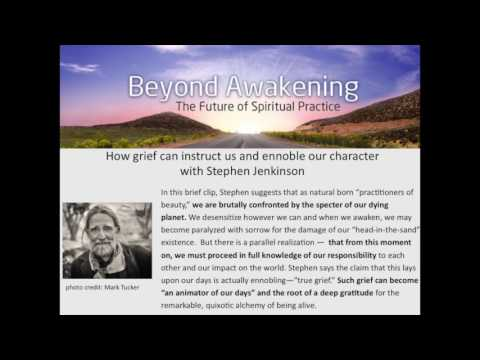 How grief can instruct us and ennoble our character with Stephen Jenkinson