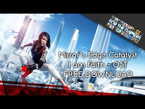 Mirror's Edge Catalyst OST – I am Faith FREE DOWNLOAD