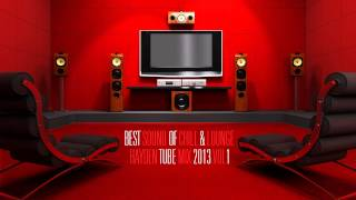 Best sound of Chill & Lounge - HaydenTubeMIX 2013 Vol.1