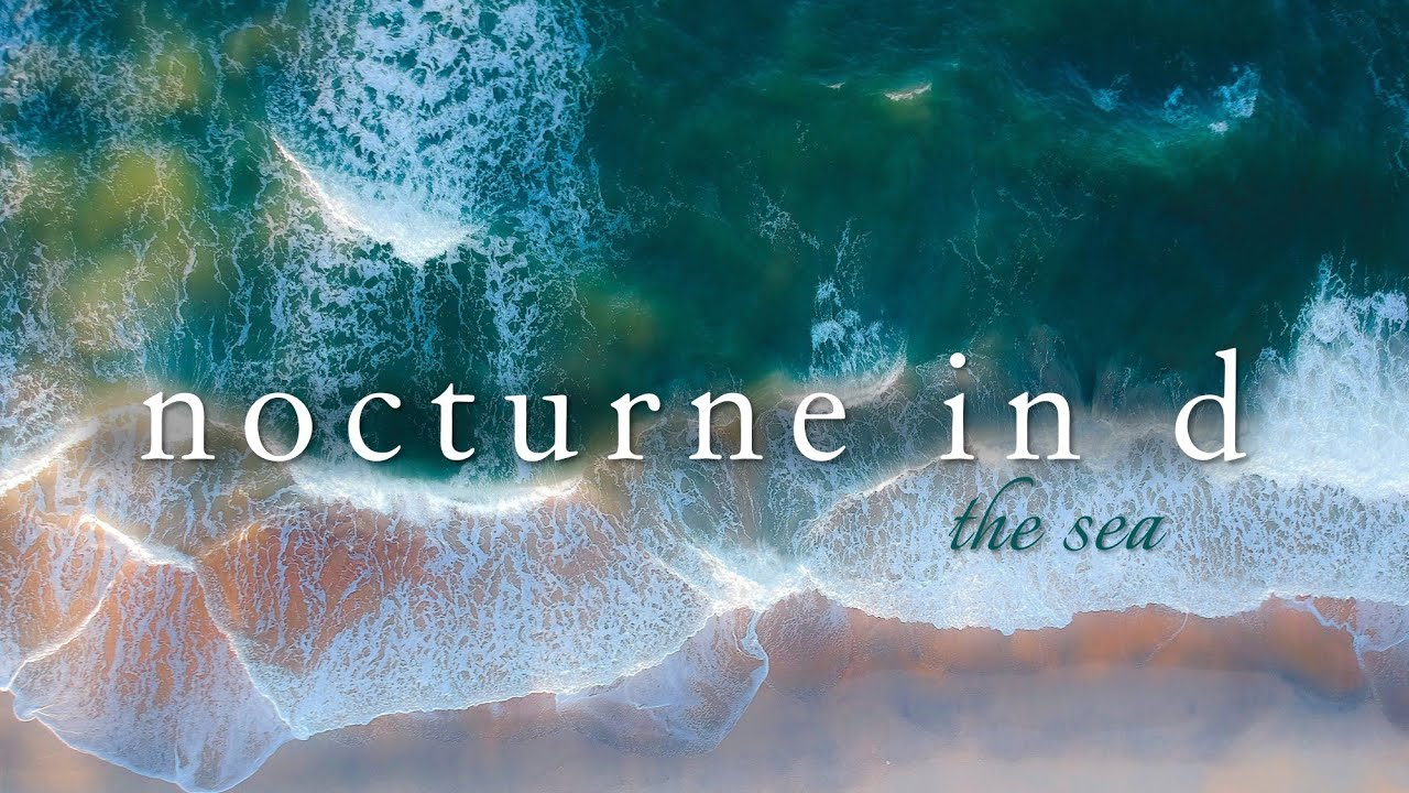 Nocturne in D: The Sea (Original Piano Solo)