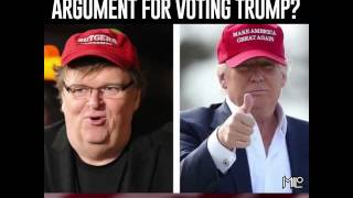 Michael Moore Makes Case For Voting Trump