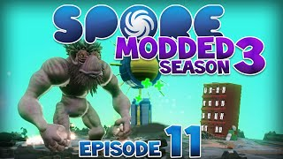 SPORE: Modded - EPIC TROUBLE! | Ep11 Season3 - Spore Civilization Stage