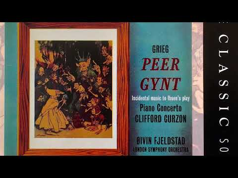 Grieg - Peer Gynt / Piano Concerto (reference recording : Øivin Fjeldstad / Clifford Curzon)