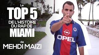 Le Top 5 de l'histoire du rap de Miami de Mehdi Maizi