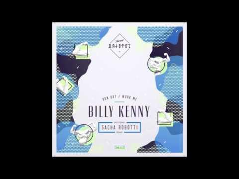Billy Kenny - Work Me (Sacha Robotti Remix)