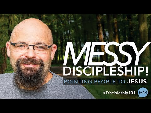 MESSY Discipleship: Pointing People to Jesus