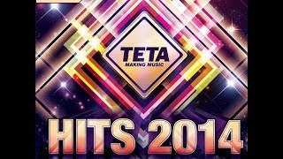 Hits 2014 - Part 2 - The Very Best Hits in a NoNsToP MIX (Official Teta Release)