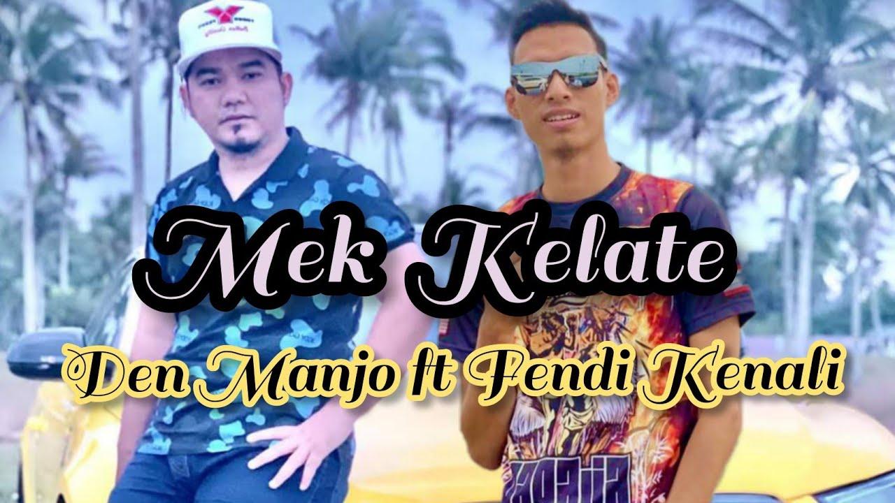 Download Lagu MEK KELATE - Den Manjo ft Fendi Kenali #shorts