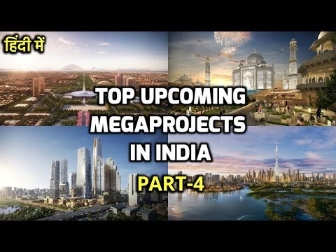#Part4- Top Upcoming MegaProjects in India || Construction &