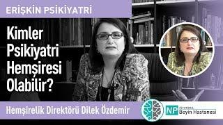 Kimler Psikiyatri Hemşiresi Olabilir? - Hemşirelik Hizmetleri Direktörü Dilek Özdemir