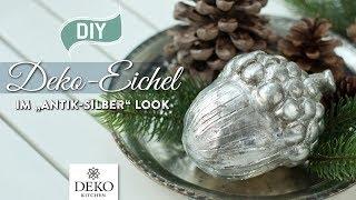 """DIY: hübsche Deko-Eichel im """"Antik-Silber"""" Look selbermachen [How to] Deko Kitchen"""