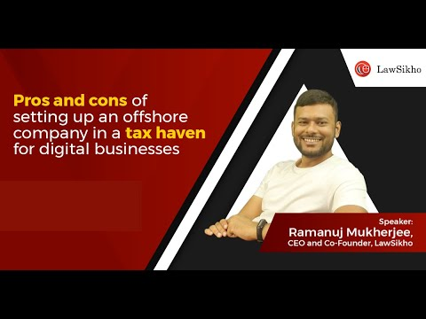 Pros & cons of setting up an offshore company in a tax haven for digital businesses
