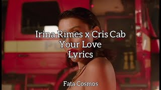 Irina Rimes x Cris Cab - Your Love (Versuri/Lyrics Video)