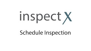 inspectX - Schedule Inspection