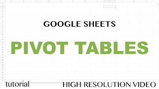 Google Sheets - Pivot Tables Tutorial - includes Grouping by Date using Year, Month Functions