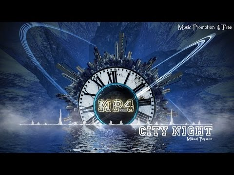 City Night by Mikael Persson - [House Music]