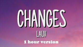 Lauv - Changes (1 Hour Version)