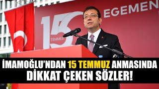 Ekrem İmamoğlu'ndan dikkat çeken 15 Temmuz açıklaması!