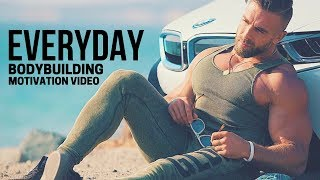 Bodybuilding Motivation Video - EVERYDAY | 2018