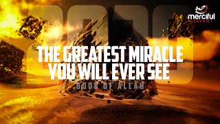 THE GREATEST MIRACLE OF ALL TIME - (ALLAH'S WORD)