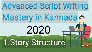 1 Advanced Script Writing Mastery 2020 (kannada)   Story Structure  ಸ್ಕ್ರಿಪ್ಟ್ ರೈಟಿಂಗ್  ಕಲಿಯಿರಿ ೨೦೨೦