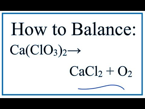 How To Balance Ca(ClO3)2 = CaCl2 + O2 (Decomposition Of Calcium Chlorate)