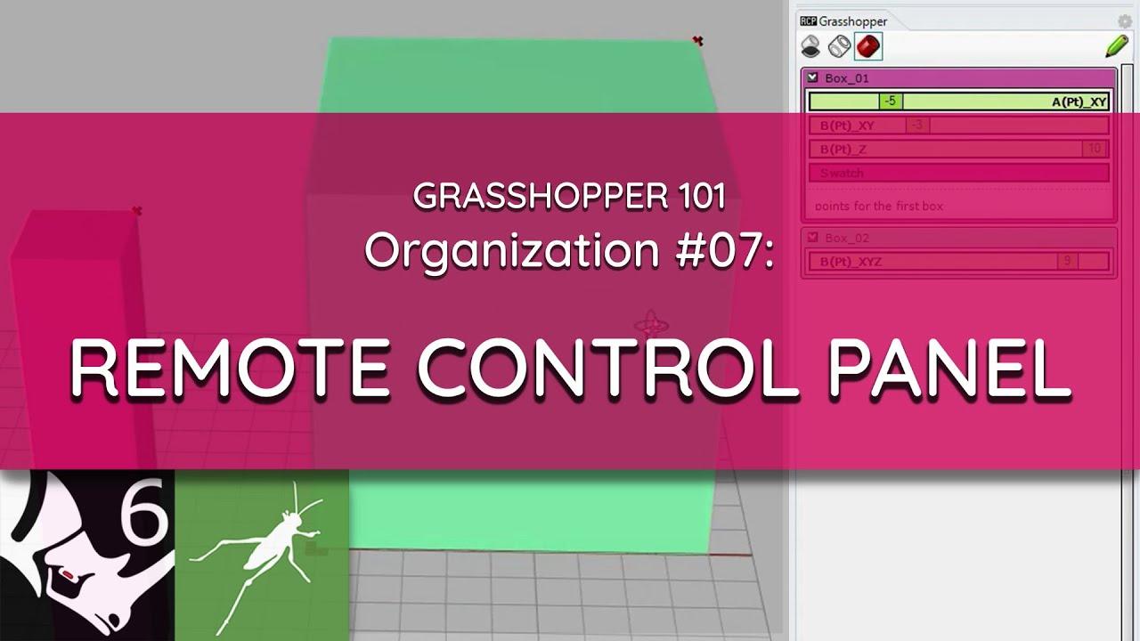 Grasshopper 101: Organization   #07 Remote Control Panel