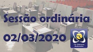 Sessão Ordinária -  02/03/2020