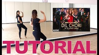 Yo Yo Honey Singh | DIL CHORI (Sonu Ke Titu Ki Sweety)| Bollywood Dance Tutorial | Fusion Beats
