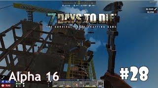 7 Days to Die (Alpha 16) #28 - Возвращение на стройку