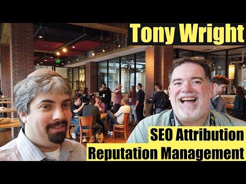 tony-wright-on-seo-attribution-&-online-reputation-management---vlog-54