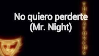 No quiero perderte(letra)-Mr. Night