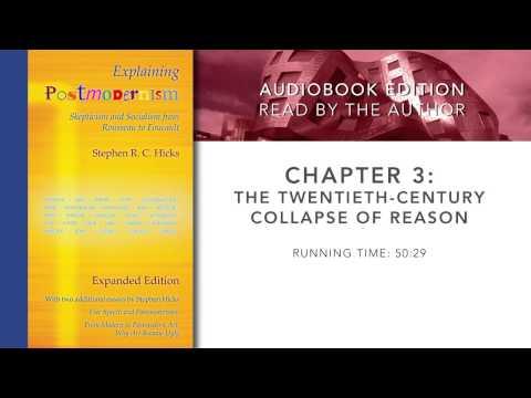 Explaining Postmodernism: Chapter 3: The Twentieth-Century Collapse of Reason