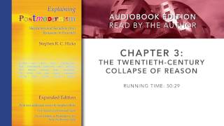 Explaining Postmodernism: Chapter 3: The Twentieth-Century Collapse of Reason